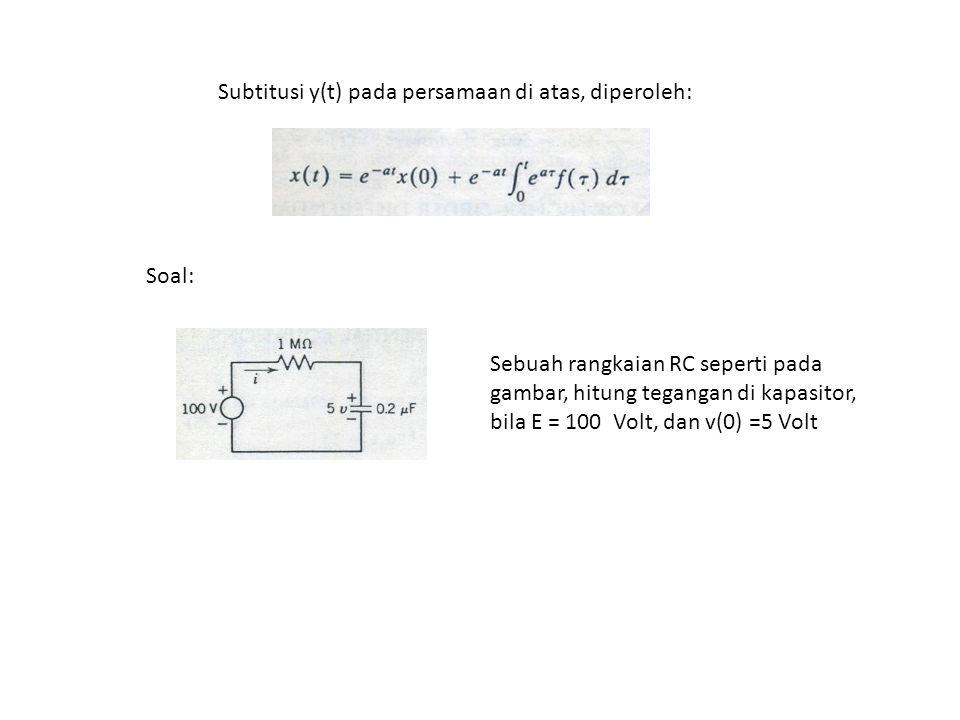 Subtitusi y(t) pada persamaan di atas, diperoleh: