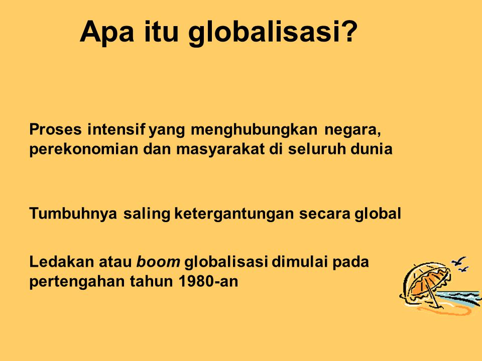 Apa itu globalisasi Proses intensif yang menghubungkan negara,