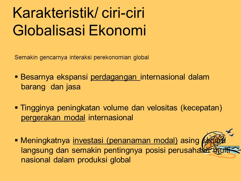 Karakteristik/ ciri-ciri Globalisasi Ekonomi