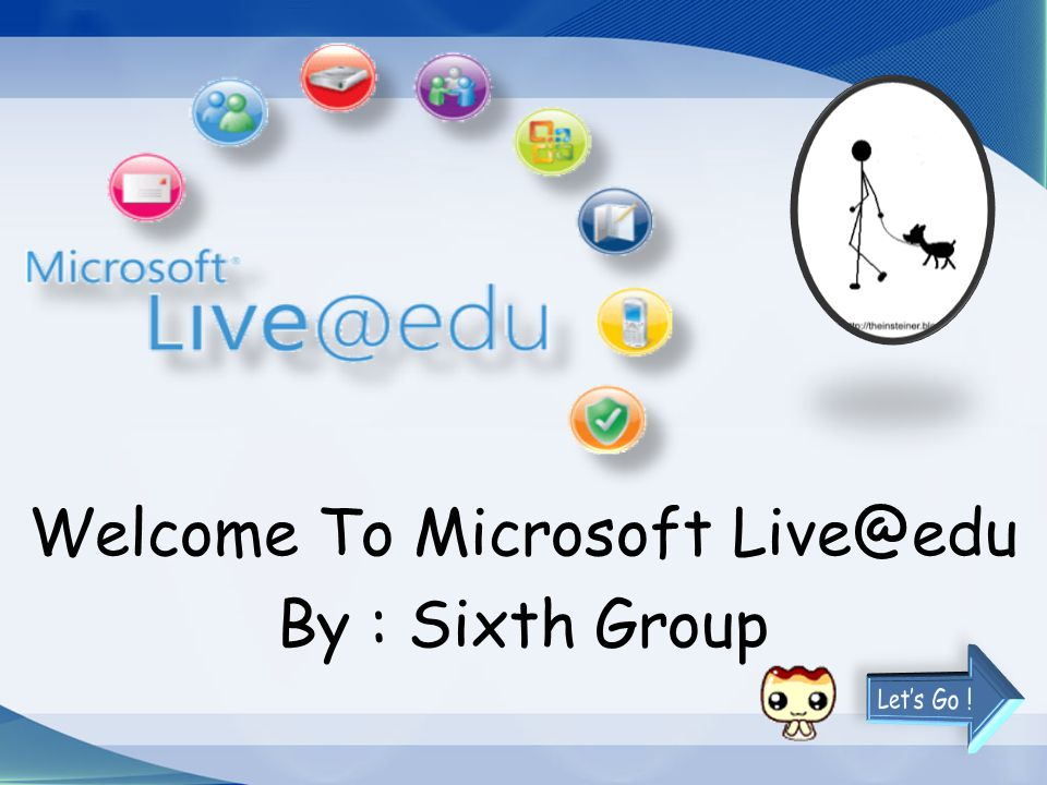 Welcome To Microsoft Live@edu By : Sixth Group