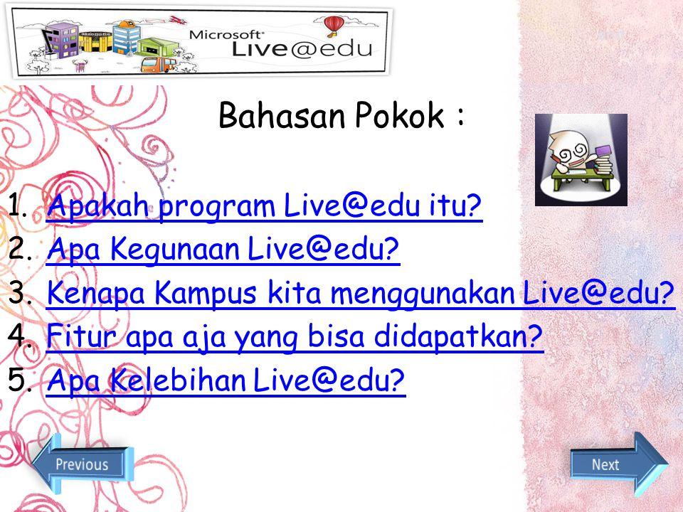 Bahasan Pokok : Apakah program Live@edu itu Apa Kegunaan Live@edu