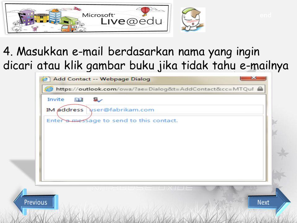 end 4. Masukkan e-mail berdasarkan nama yang ingin dicari atau klik gambar buku jika tidak tahu e-mailnya.