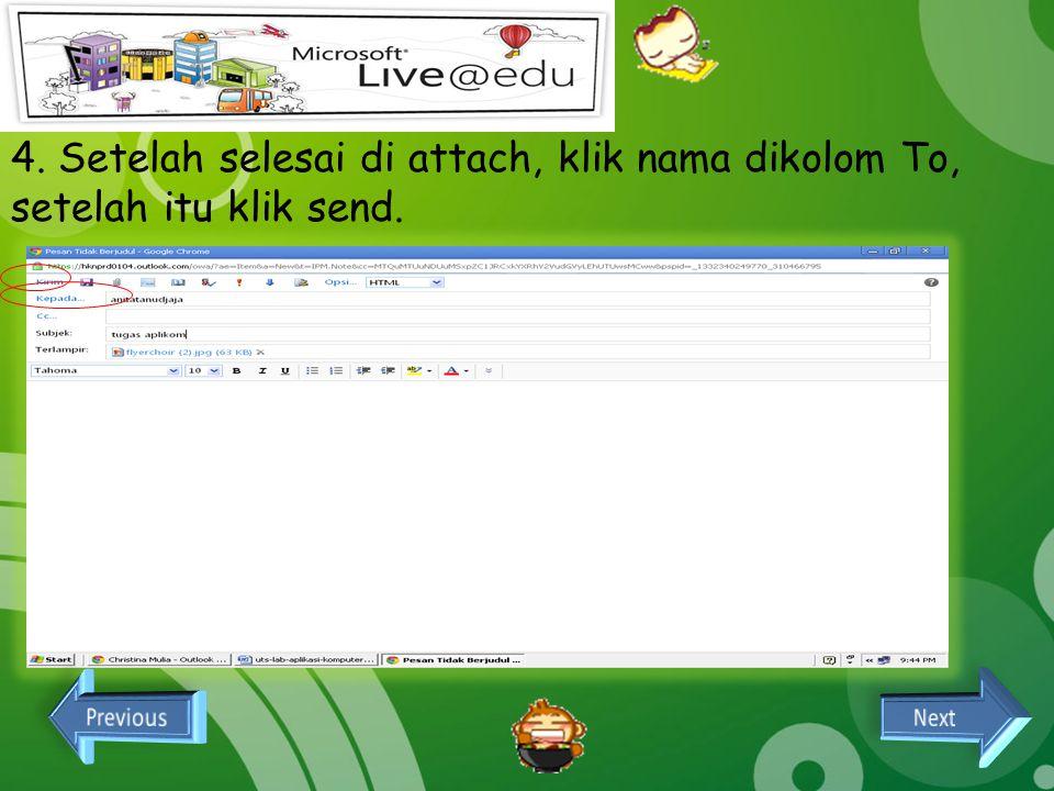 4. Setelah selesai di attach, klik nama dikolom To, setelah itu klik send.