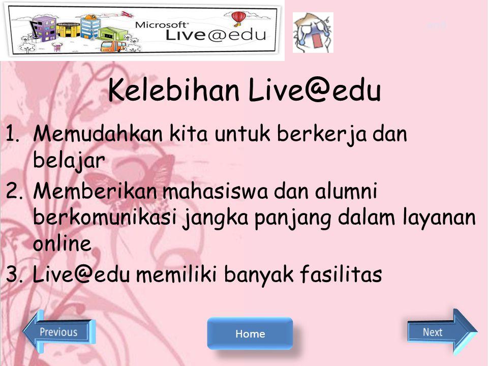 Kelebihan Live@edu Memudahkan kita untuk berkerja dan belajar
