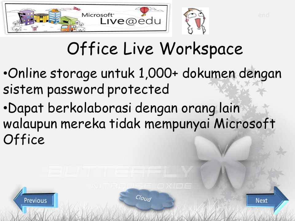 end Office Live Workspace. Online storage untuk 1,000+ dokumen dengan sistem password protected.