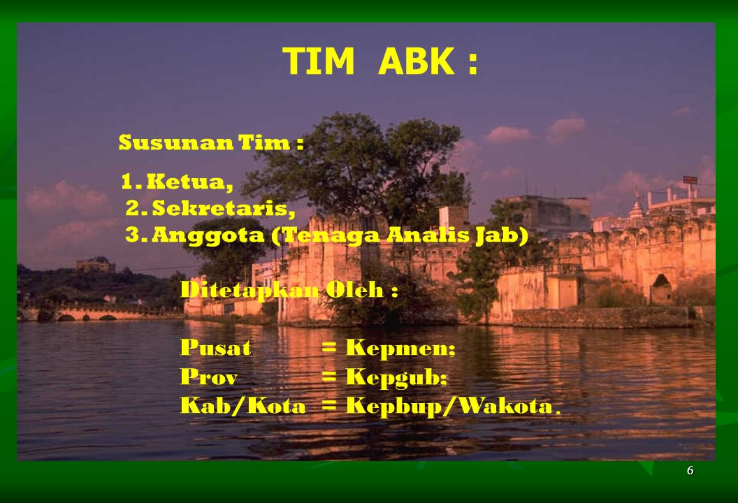 TIM ABK : Susunan Tim : Pusat = Kepmen; Prov = Kepgub;
