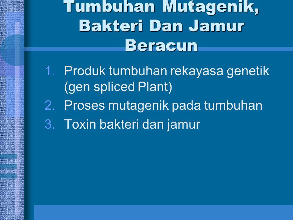 Tumbuhan Mutagenik, Bakteri Dan Jamur Beracun