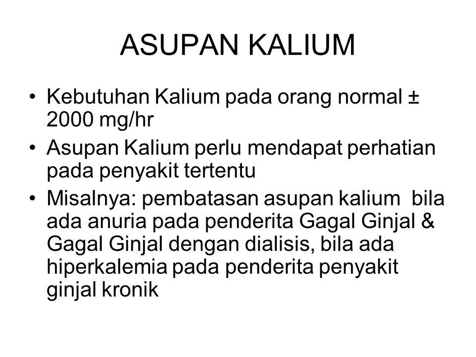 ASUPAN KALIUM Kebutuhan Kalium pada orang normal ± 2000 mg/hr