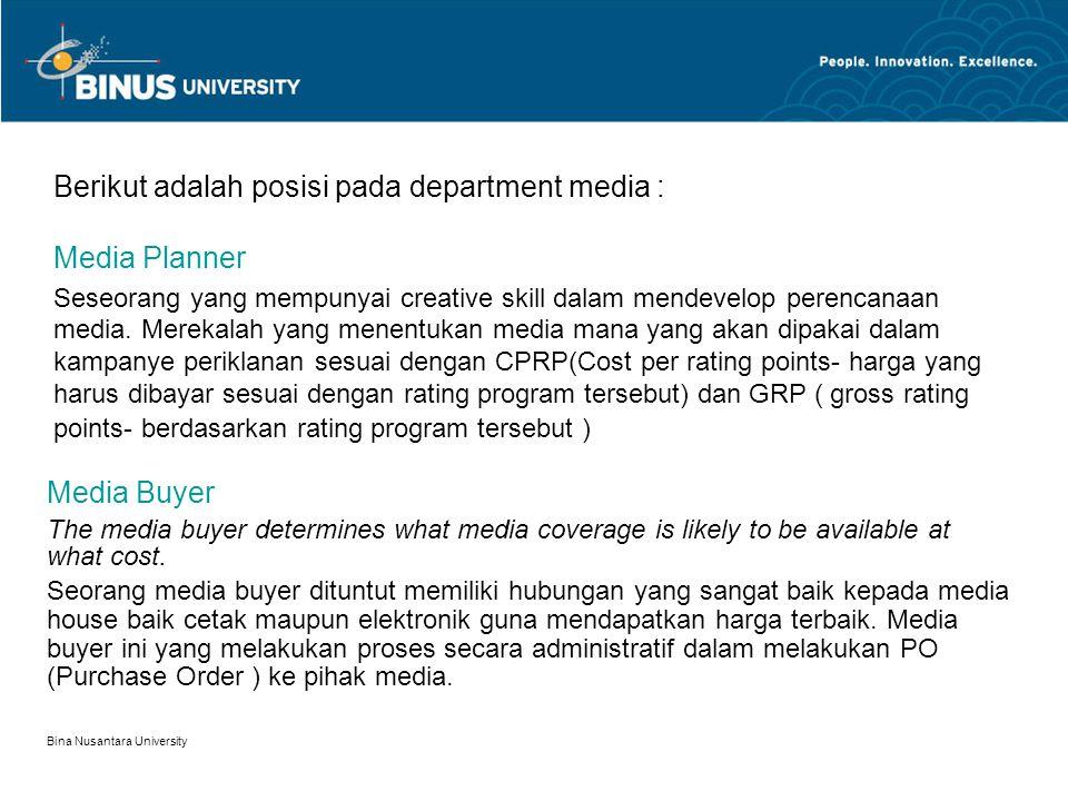 Berikut adalah posisi pada department media : Media Planner