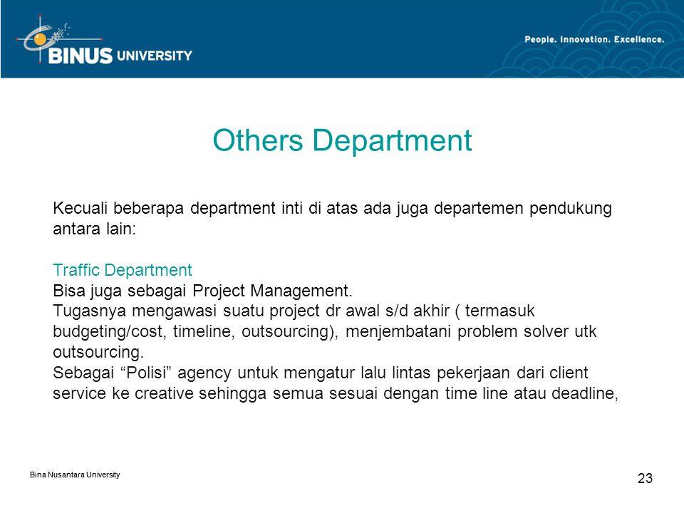 Others Department Kecuali beberapa department inti di atas ada juga departemen pendukung antara lain:
