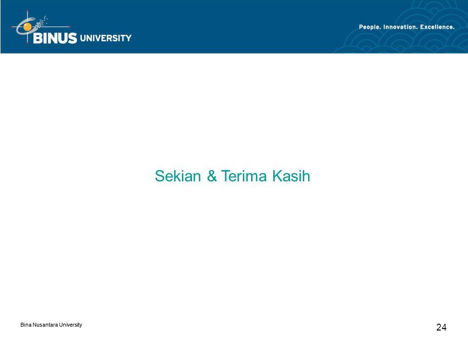 Sekian & Terima Kasih 24 Bina Nusantara University