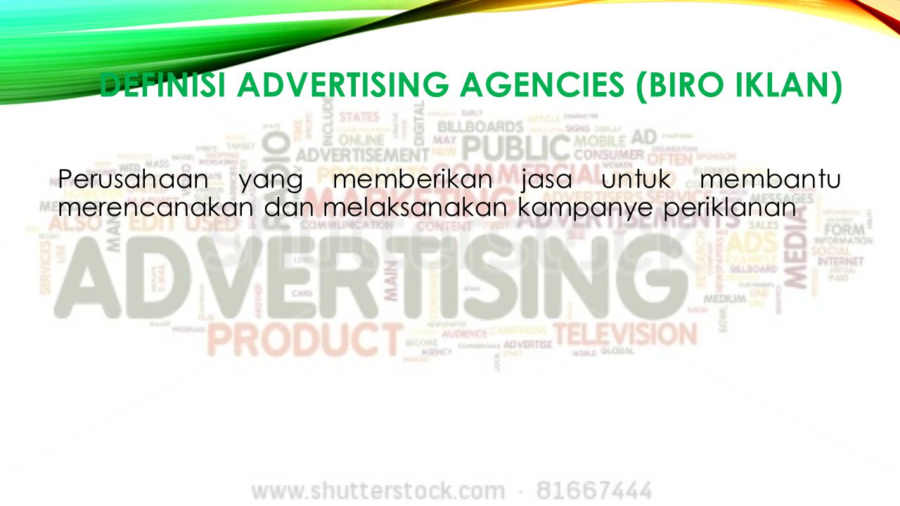 DEFINISI Advertising Agencies (Biro iklan)