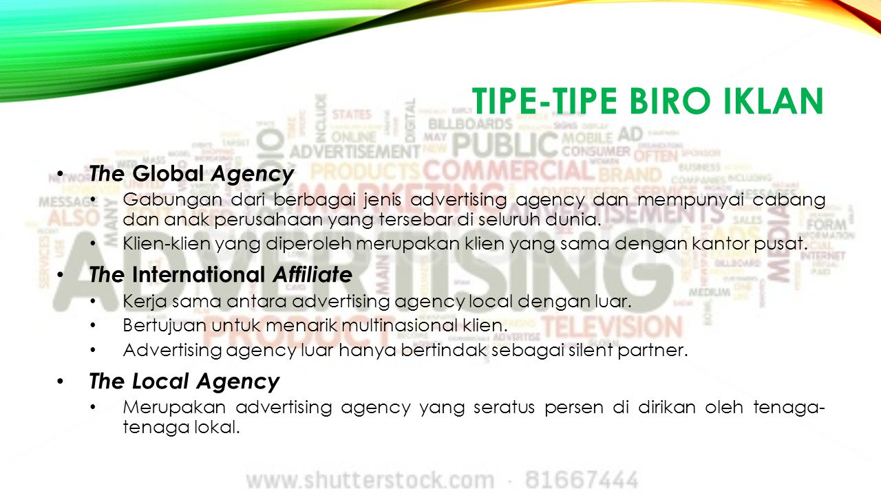 TIPE-TIPE BIRO IKLAN The Global Agency The International Affiliate