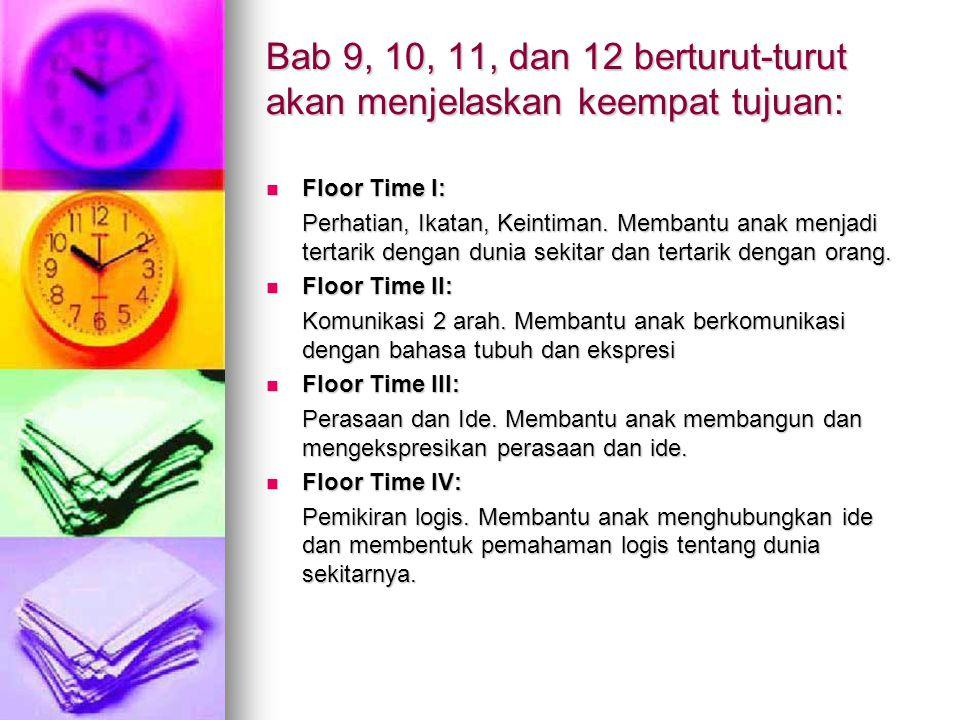 Bab 9, 10, 11, dan 12 berturut-turut akan menjelaskan keempat tujuan: