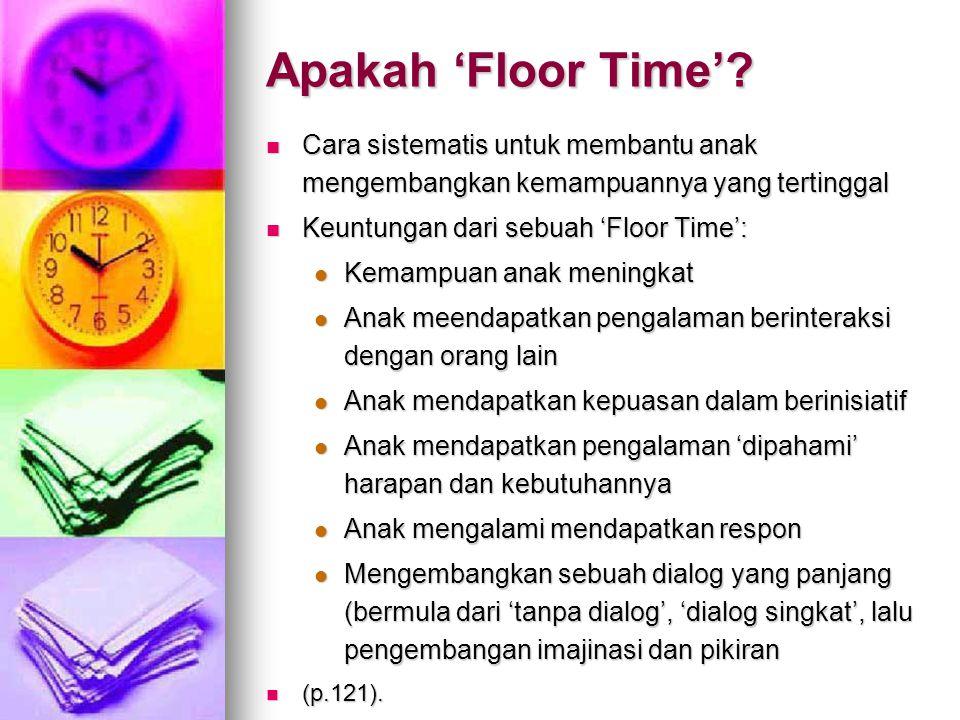 Apakah 'Floor Time' Cara sistematis untuk membantu anak mengembangkan kemampuannya yang tertinggal.