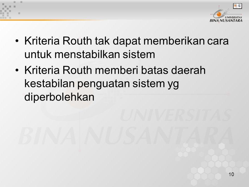 Kriteria Routh tak dapat memberikan cara untuk menstabilkan sistem