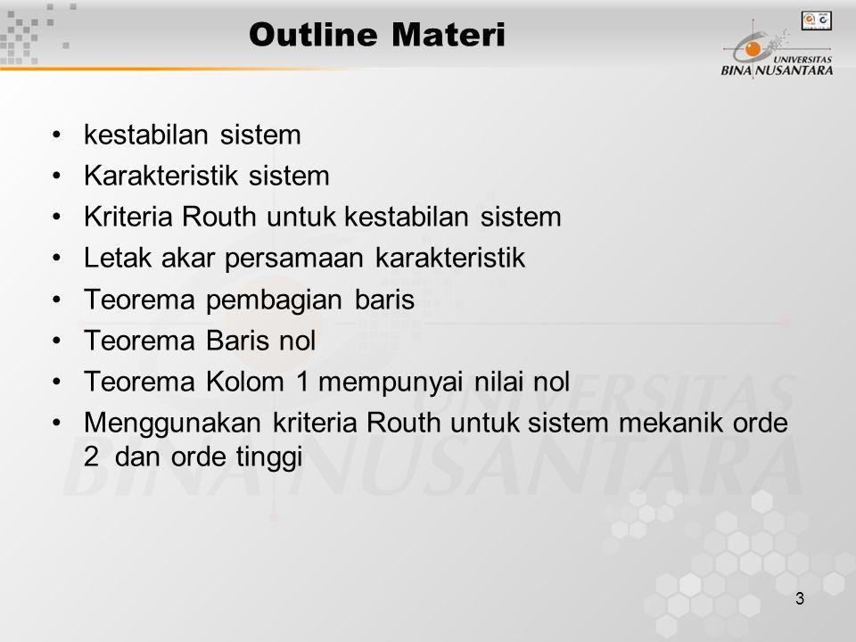 Outline Materi kestabilan sistem Karakteristik sistem