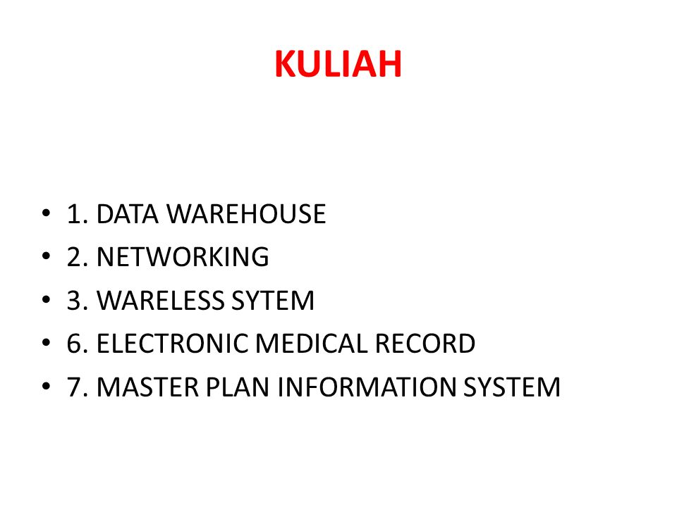 KULIAH 1. DATA WAREHOUSE 2. NETWORKING 3. WARELESS SYTEM