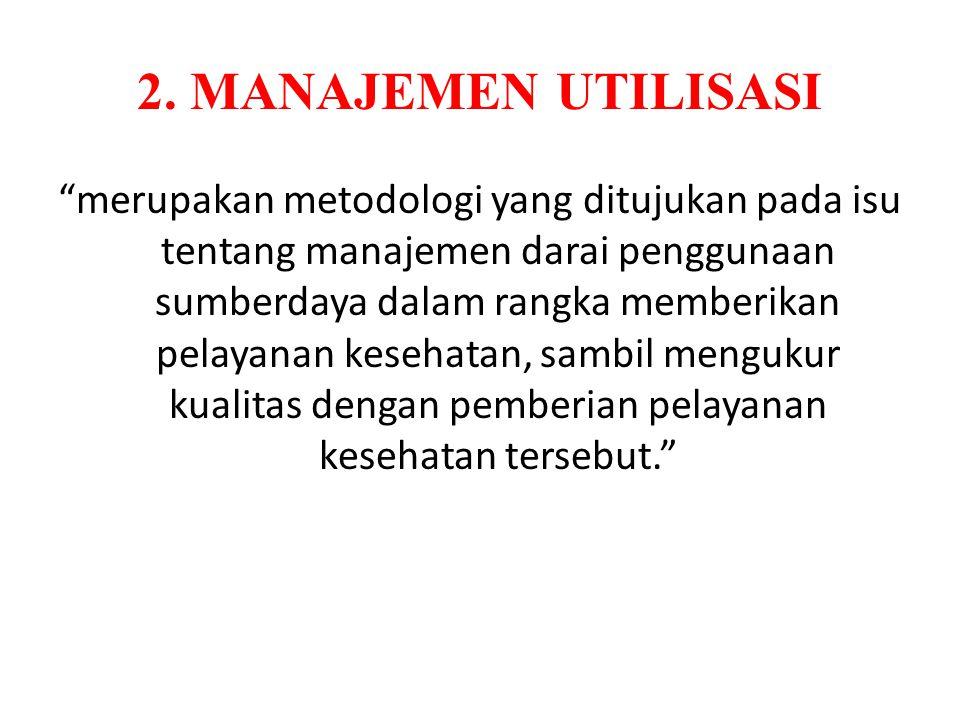 2. MANAJEMEN UTILISASI