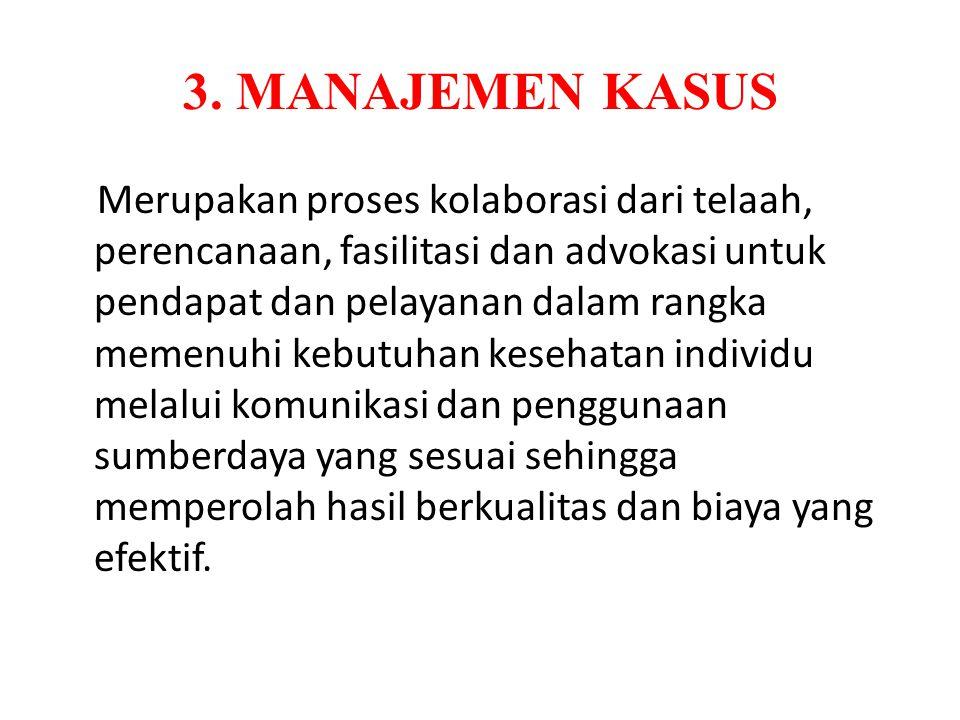 3. MANAJEMEN KASUS