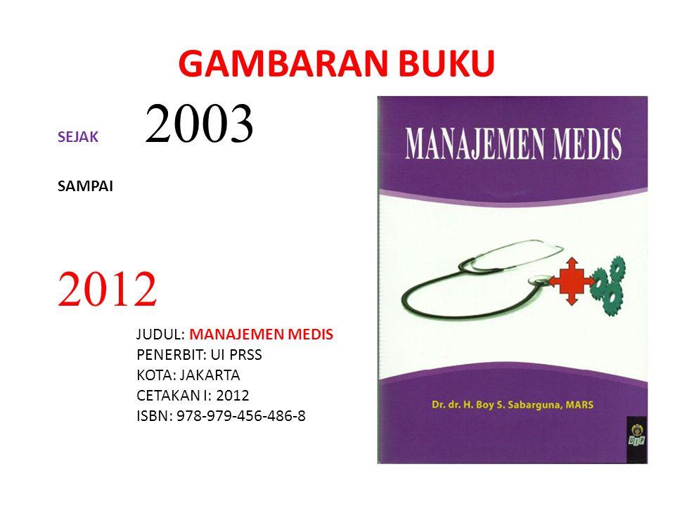2012 GAMBARAN BUKU SEJAK 2003 SAMPAI JUDUL: MANAJEMEN MEDIS