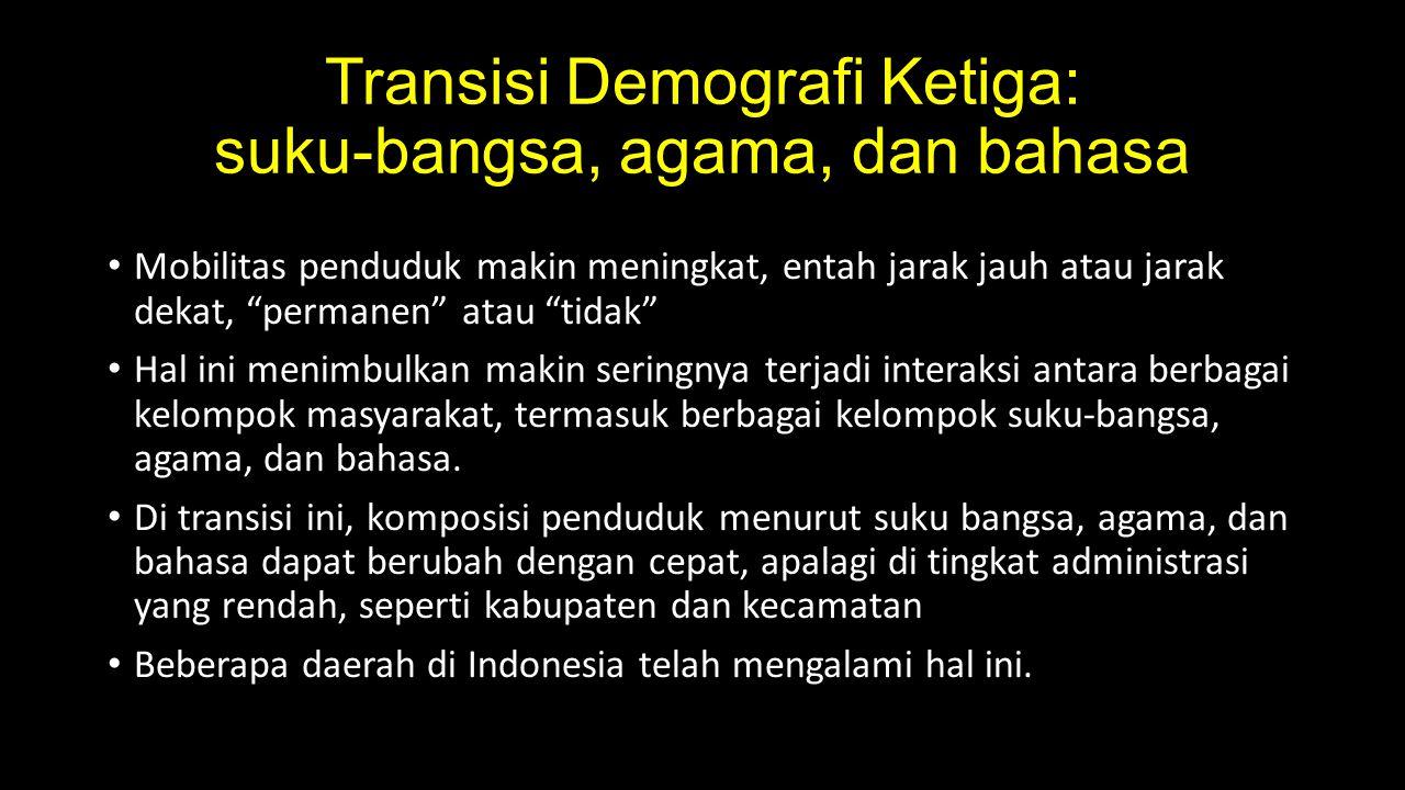 Transisi Demografi Ketiga: suku-bangsa, agama, dan bahasa