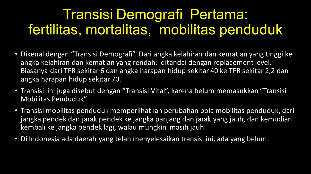 Transisi Demografi Pertama: fertilitas, mortalitas, mobilitas penduduk