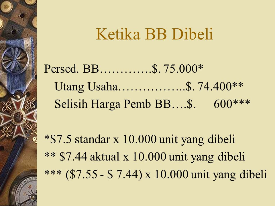 Ketika BB Dibeli Persed. BB………….$. 75.000*
