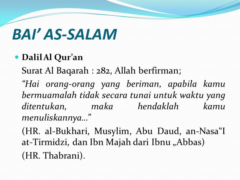 BAI' AS-SALAM Surat Al Baqarah : 282, Allah berfirman;