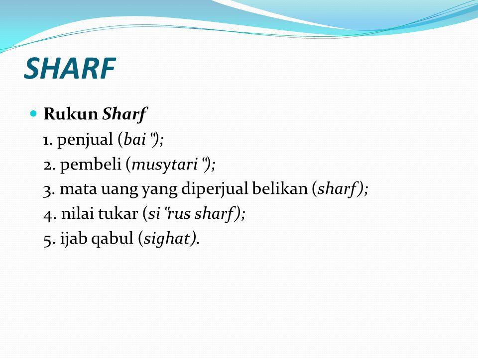 """SHARF Rukun Sharf 1. penjual (bai""""); 2. pembeli (musytari"""");"""