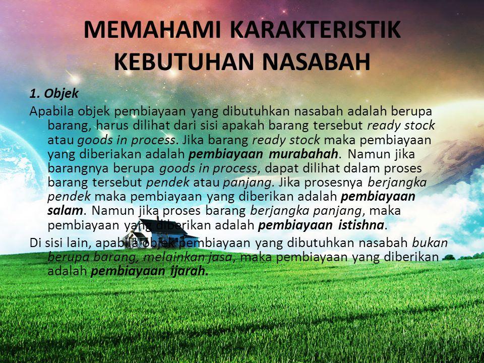 MEMAHAMI KARAKTERISTIK KEBUTUHAN NASABAH
