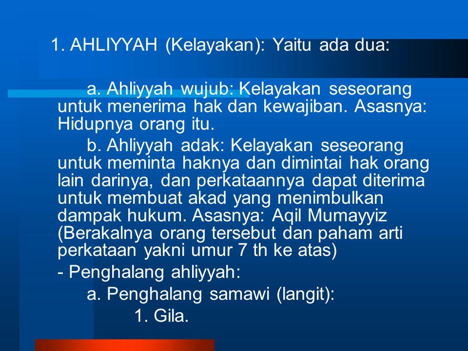 1. AHLIYYAH (Kelayakan): Yaitu ada dua: