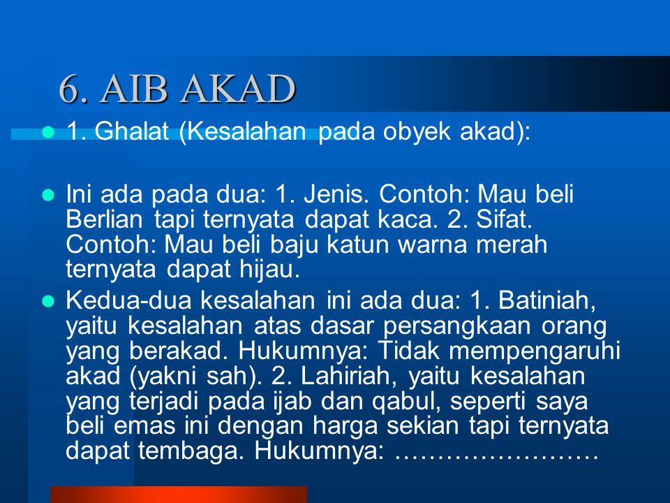 6. AIB AKAD 1. Ghalat (Kesalahan pada obyek akad):