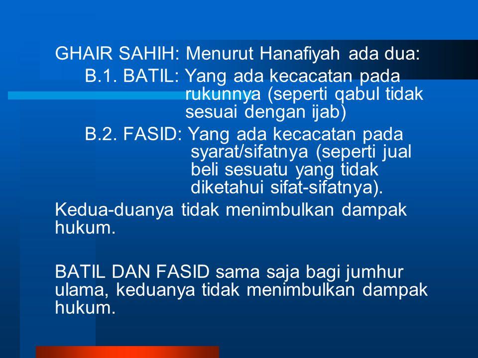 GHAIR SAHIH: Menurut Hanafiyah ada dua: