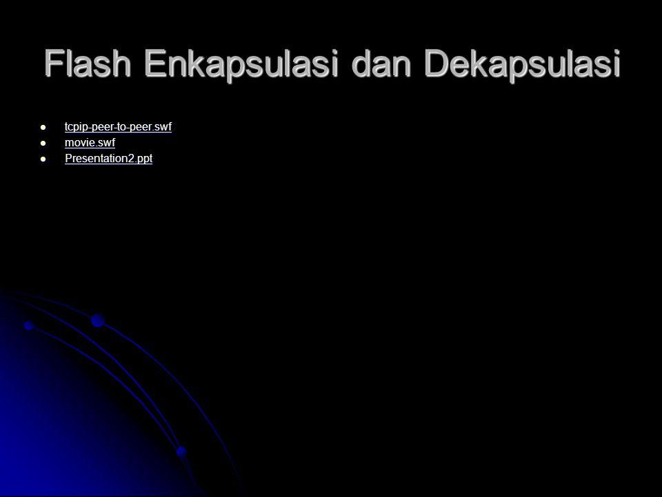 Flash Enkapsulasi dan Dekapsulasi