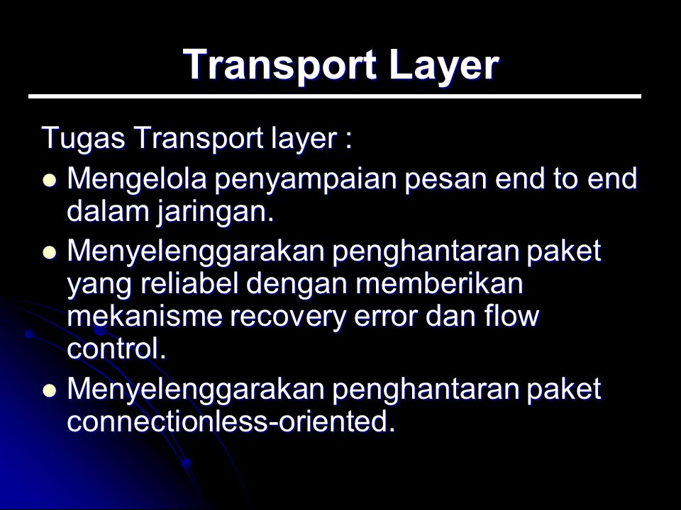 Transport Layer Tugas Transport layer :