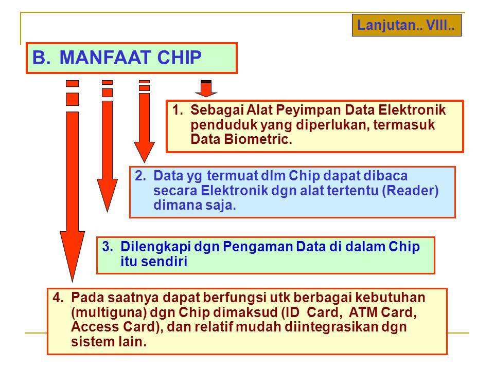 B. MANFAAT CHIP Lanjutan.. VIII..