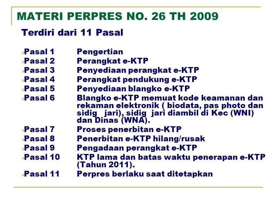 MATERI PERPRES NO. 26 TH 2009 Terdiri dari 11 Pasal Pasal 1 Pengertian