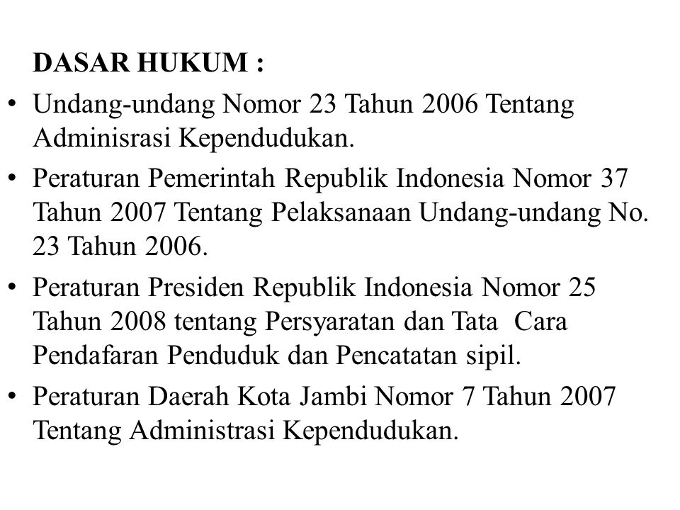 DASAR HUKUM : Undang-undang Nomor 23 Tahun 2006 Tentang Adminisrasi Kependudukan.