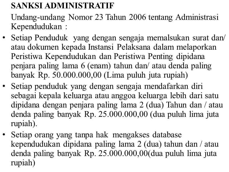 SANKSI ADMINISTRATIF Undang-undang Nomor 23 Tahun 2006 tentang Administrasi Kependudukan :