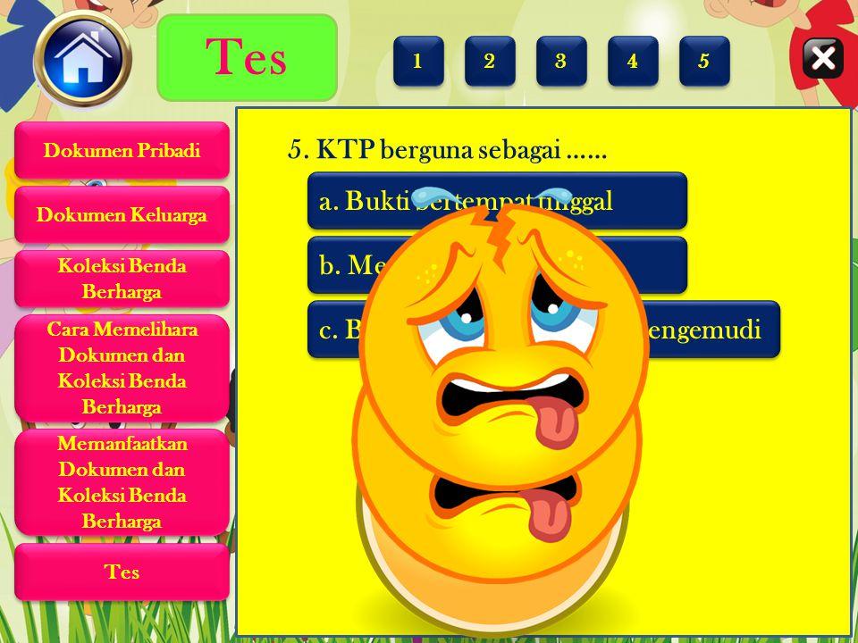 Tes 5. KTP berguna sebagai …… a. Bukti bertempat tinggal