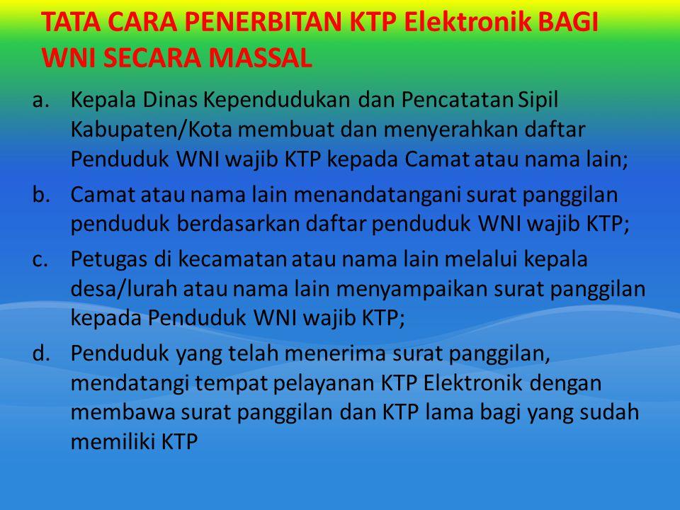 TATA CARA PENERBITAN KTP Elektronik BAGI WNI SECARA MASSAL