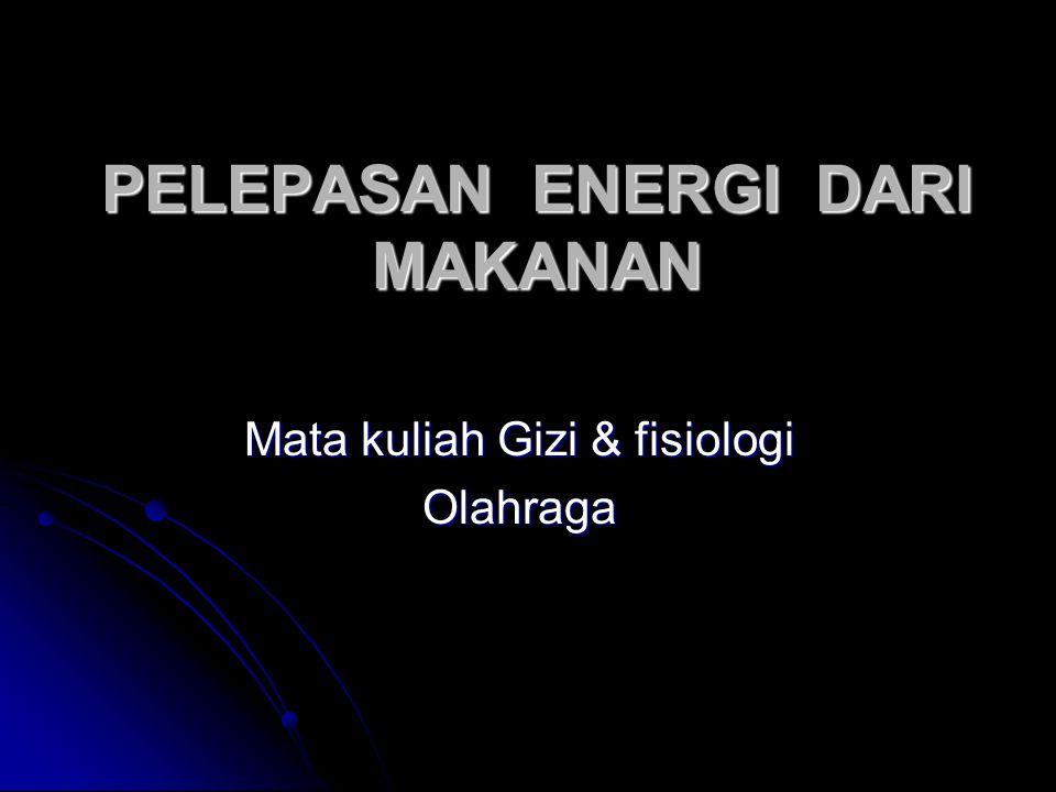PELEPASAN ENERGI DARI MAKANAN