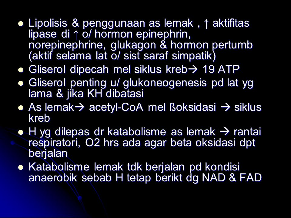 Lipolisis & penggunaan as lemak , ↑ aktifitas lipase di ↑ o/ hormon epinephrin, norepinephrine, glukagon & hormon pertumb (aktif selama lat o/ sist saraf simpatik)