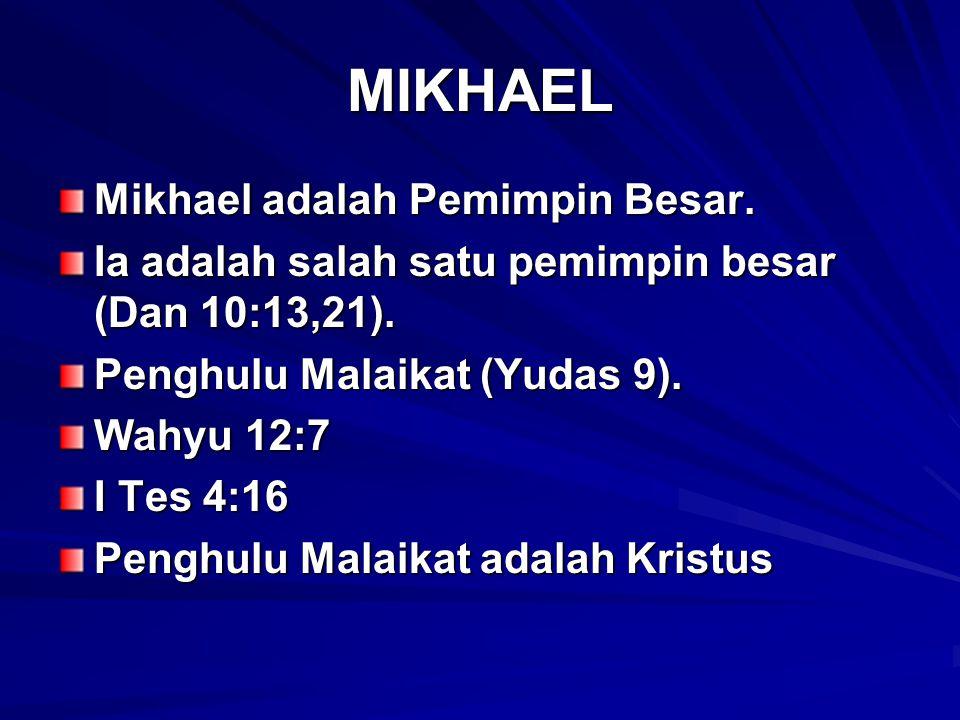 MIKHAEL Mikhael adalah Pemimpin Besar.