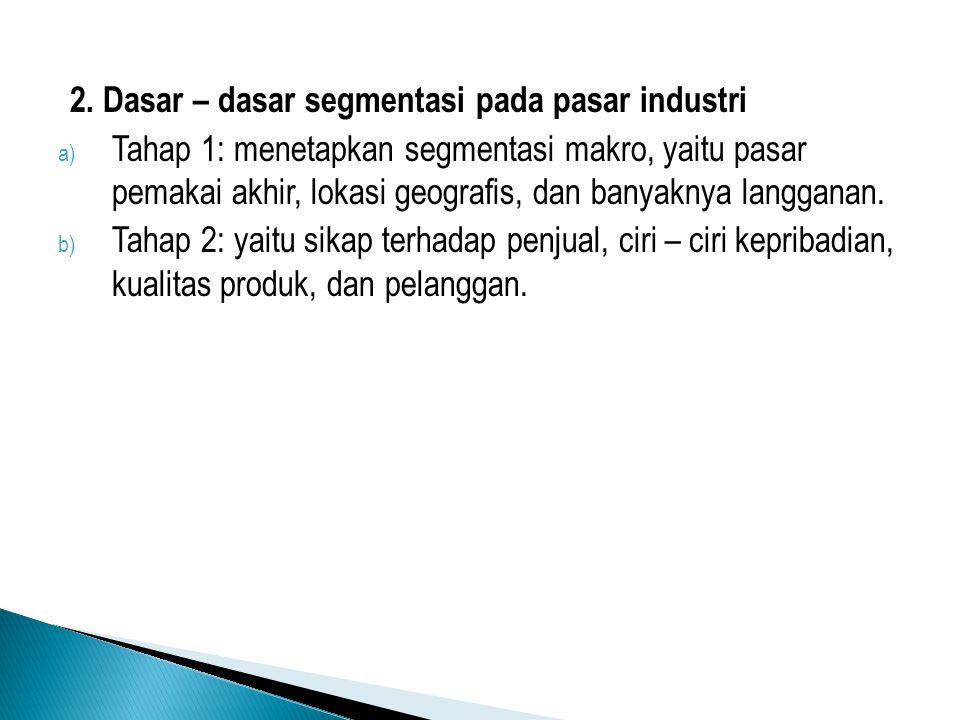 2. Dasar – dasar segmentasi pada pasar industri