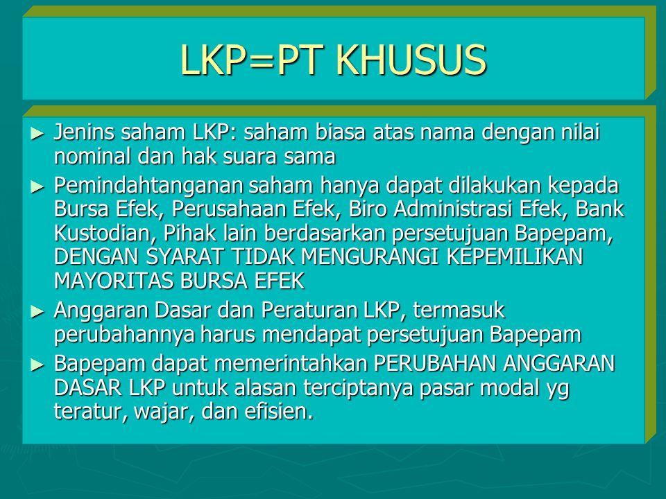 LKP=PT KHUSUS Jenins saham LKP: saham biasa atas nama dengan nilai nominal dan hak suara sama.