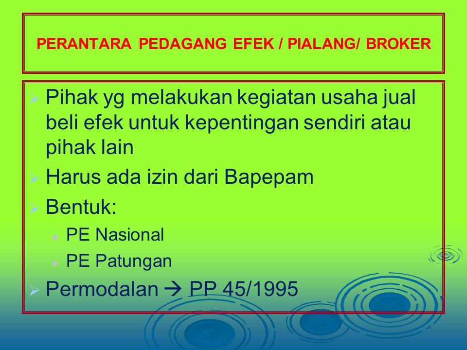 PERANTARA PEDAGANG EFEK / PIALANG/ BROKER