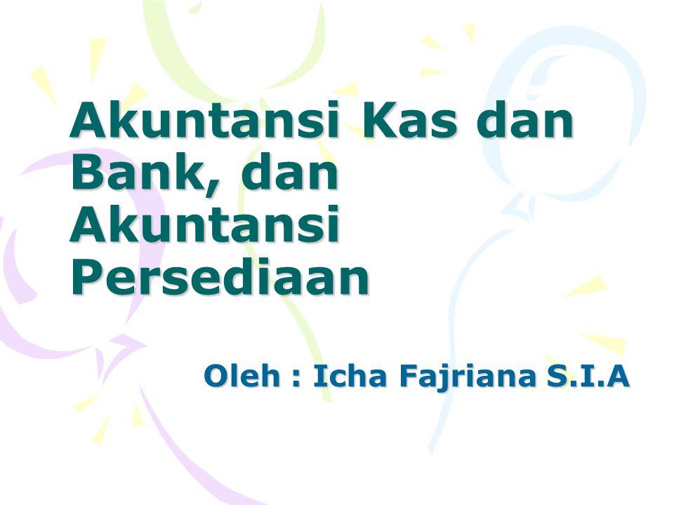 Akuntansi Kas dan Bank, dan Akuntansi Persediaan