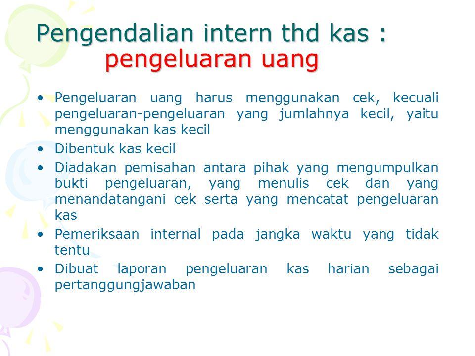 Pengendalian intern thd kas : pengeluaran uang